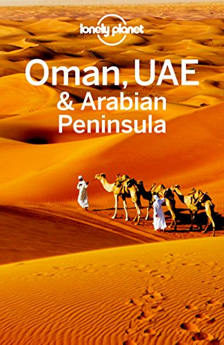 Lonely Planet Oman, UAE & Arabian Peninsula, 5th Edition