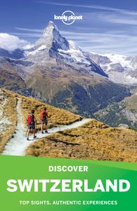 Lonely Planet Discover Switzerland (Travel Guide), 3rd Edition