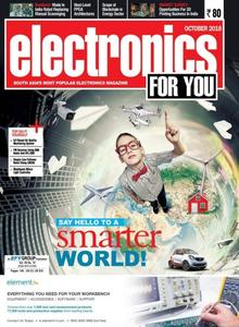 Electronics For You - October 2018