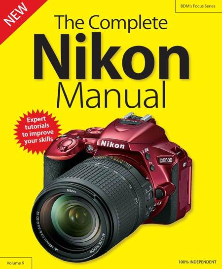 The Complete Nikon Camera Manual - Volume 9, 2018