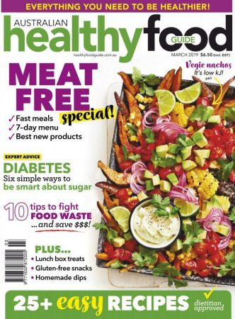 Australian Healthy Food Guide – March 2019