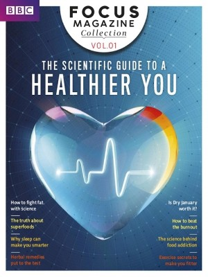 BBC Focus Collection The Scientific Guide to a Healthier You - Volume 1, 2018