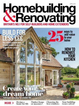 Homebuilding & Renovating – April 2019
