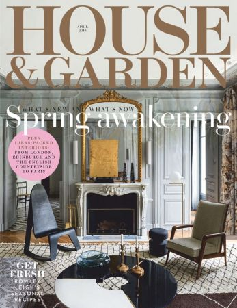 House & Garden UK – April 2019