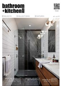 Bathroom + Kitchen Today - April/June 2019