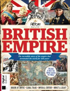 All About History Book of the British Empire – 4th Edition 2019