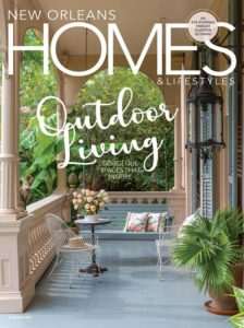 New Orleans Homes & Lifestyles – Summer 2019
