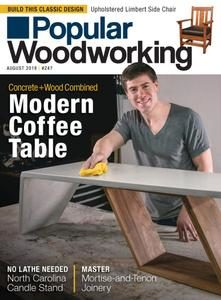 Popular Woodworking – August 2019