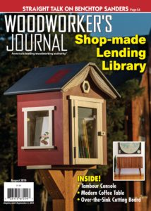 Woodworkers Journal – August 2019