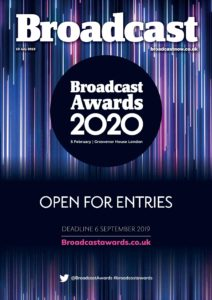 Broadcast Magazine – 19 July 2019