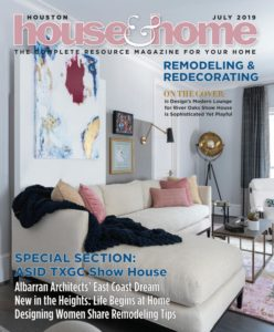 Houston House & Home – July 2019