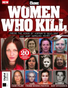 Real Crime Women Who Kill – Second Edition 2019