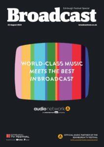 Broadcast Magazine – 22 August 2019