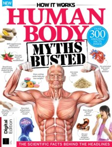 How It Works Human Body Myths Busted – 3rd Edition 2019