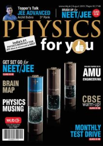 Physics For You – August 2019