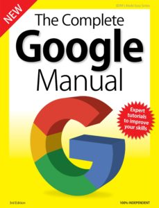 The Complete Google Manual – 3rd Edition 2019