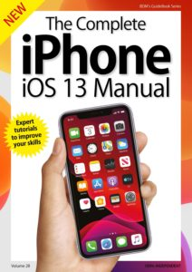 The Complete iPhone iOS 13 Manual – VOL 28  Issue 1, 2019