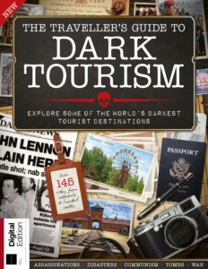 The Traveller's Guide to Dark Tourism – First Edition 2019