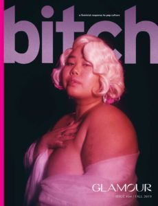 Bitch Magazine – Issue 84 – Fall 2019