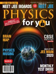 Physics For You – December 2019