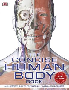 The Concise Human Body Book: An Illustrated Guide to its Structure, Function and Disorders, UK Edition