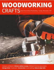 Woodworking Crafts – Issue 58 – November-December 2019