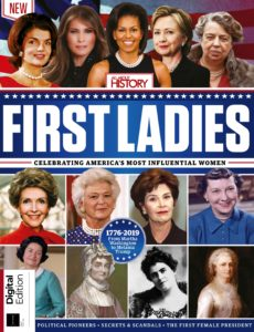 All About History First Ladies of the United States – First Edition 2019