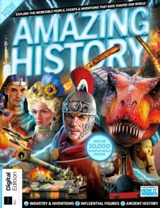 Amazing History – EXPLORE THE INCREDIBLE PEOPLE , EVENTS & INVENTIONS THAT HAVE SHAPED OUR WORLD …