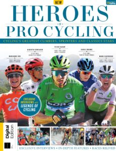 Heroes of Pro Cycling – CYCLING'S GREATEST CLIMBERS, SPRINTERS AND CLASSICS STARS 2019
