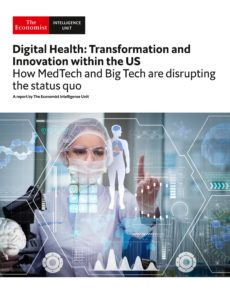 The Economist (Intelligence Unit) – Digital Health Transformation and Innvovation within the US (…