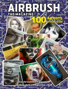 Airbrush The Magazine – 100 Artists Special Issue – May 2019