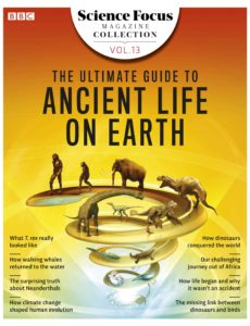 BBC Science Focus Magazine Collection – Volume 13 – The Ultimate Guide to Ancient Life