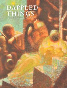 Dappled Things – Volume 14 Issue 2 – Pentecost 2019