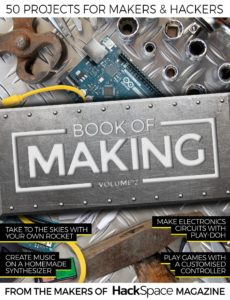 Hackspace – Book of Making, Volume 2, 2019
