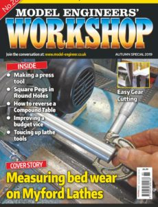 Model Engineers' Workshop – Issue 285 – Autumn 2019