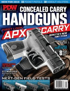 Personal Defense World – Issue 221 – Concealed Carry Handguns – June-July 2019