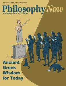 Philosophy Now – February-March 2020
