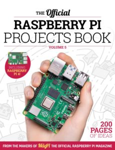 The Official Raspberry Pi Projects Book – Projects Book Vol5, 2019