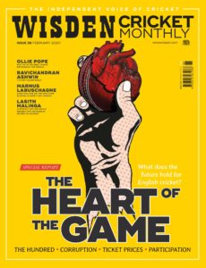 Wisden Cricket Monthly – Issue 28 – February 2020