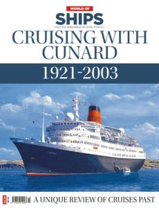 World Of Ships – Issue 23 – Cruising with Cunard 1921-2003 – January 2020