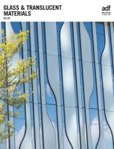 Architects Datafile (ADF) – Glass & Translucent Materials (Supplement – February 2020)