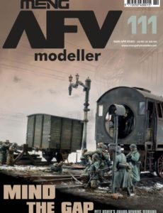 Meng AFV Modeller – Issue 111 – March-April 2020