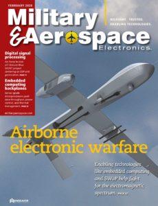 Military & Aerospace Electronics – February 2020