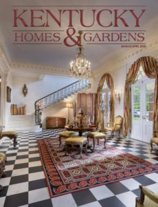 Kentucky Homes & Gardens – March-April 2020