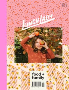 Lunch Lady Magazine – Issue 18 – March 202