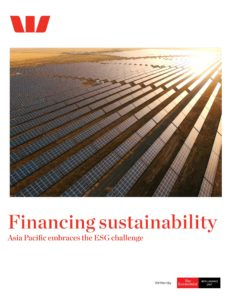 The Economist (Intelligence Unit) – Financing sustainability, Asia Pacific embraces the ESG Chall…