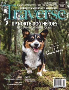 Traverse, Northern Michigan's Magazine – April 2020