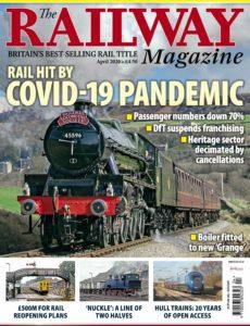 The Railway Magazine – April 2020