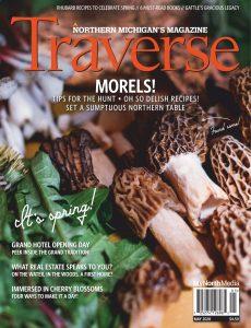 Traverse, Northern Michigan's Magazine – May 2020