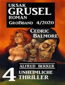 Uksak Grusel Roman Großband – Nr 4 2020